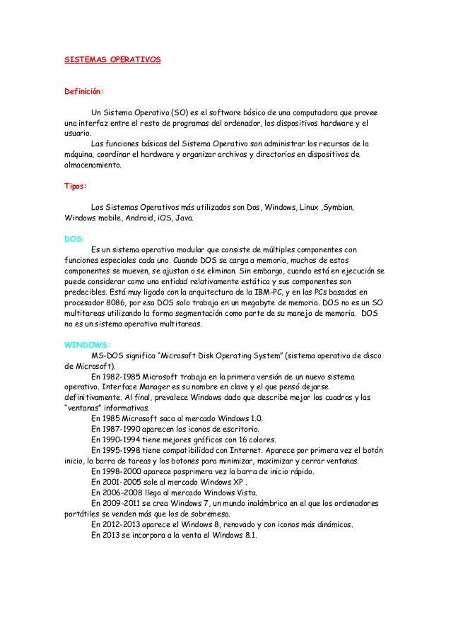 SISTEMAS OPERATIVOS Definición: Un Sistema Operativo (SO) es el software básico de una computadora que provee una interfaz...