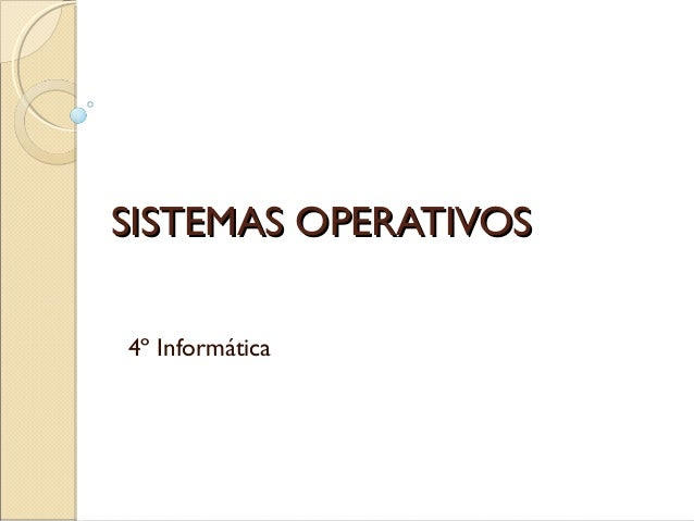 SISTEMAS OPERATIVOSSISTEMAS OPERATIVOS 4º Informática