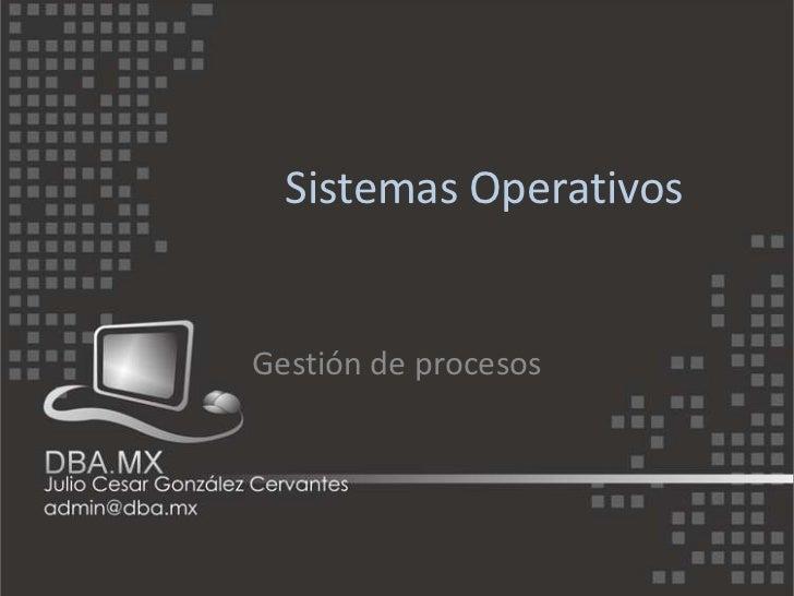 Sistemas OperativosGestión de procesos