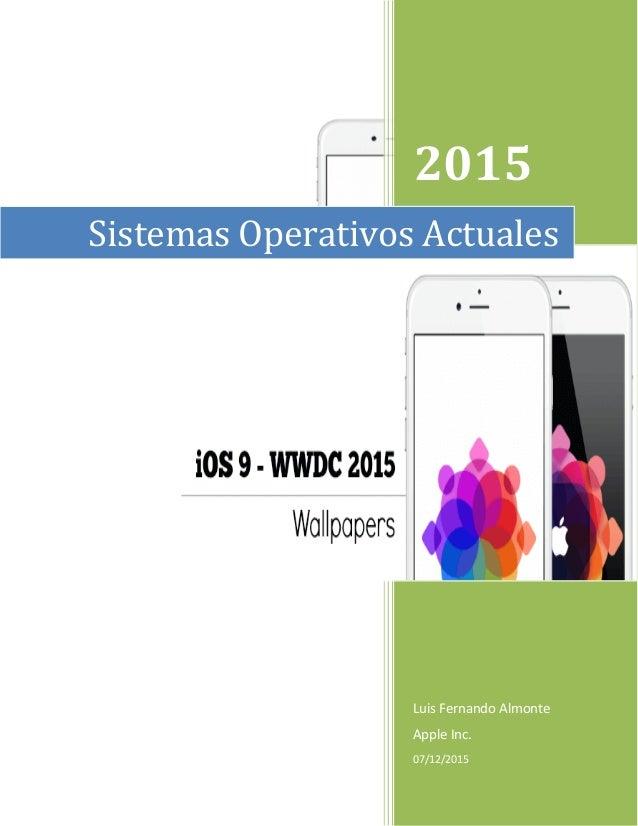 2015 Luis Fernando Almonte Apple Inc. 07/12/2015 Sistemas Operativos Actuales