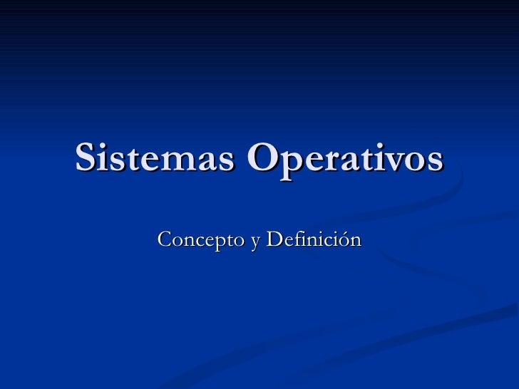 Sistemas Operativos Concepto y Definición