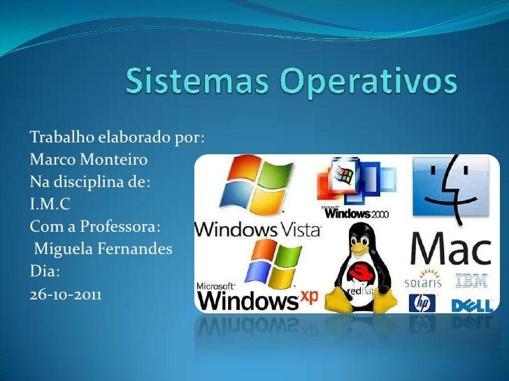 Trabalho elaborado por:Marco MonteiroNa disciplina de:I.M.CCom a Professora: Miguela FernandesDia:26-10-2011
