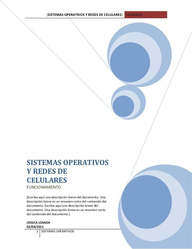 [SISTEMAS OPERATIVOS Y REDES DE CELULARES] 02/04/2011SISTEMAS OPERATIVOSY REDES DECELULARESFUNCIONAMIENTO[Escriba aquí una...
