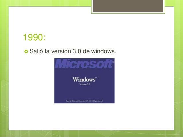 1990:  Saliò la versiòn 3.0 de windows.