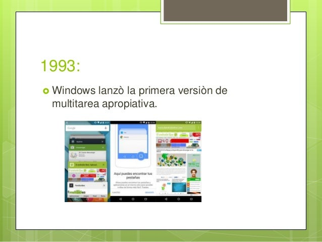 1993:  Windows lanzò la primera versiòn de multitarea apropiativa.