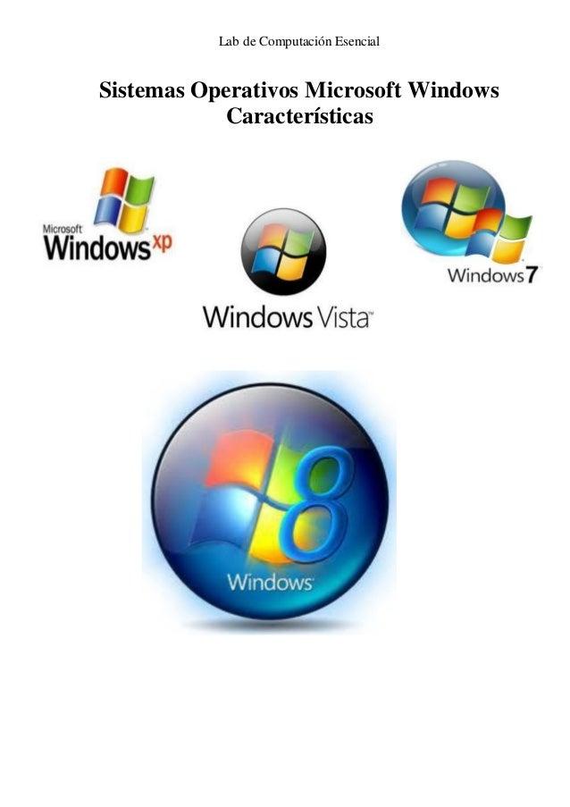 Lab de Computación EsencialSistemas Operativos Microsoft Windows           Características