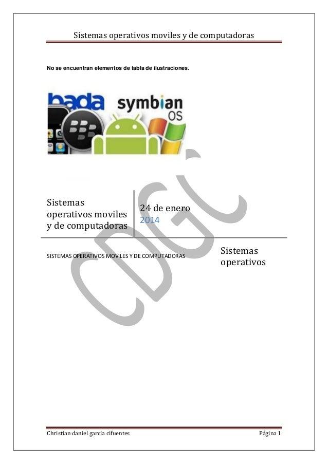 Sistemas operativos moviles y de computadoras  No se encuentran elementos de tabla de ilustraciones.  Sistemas operativos ...