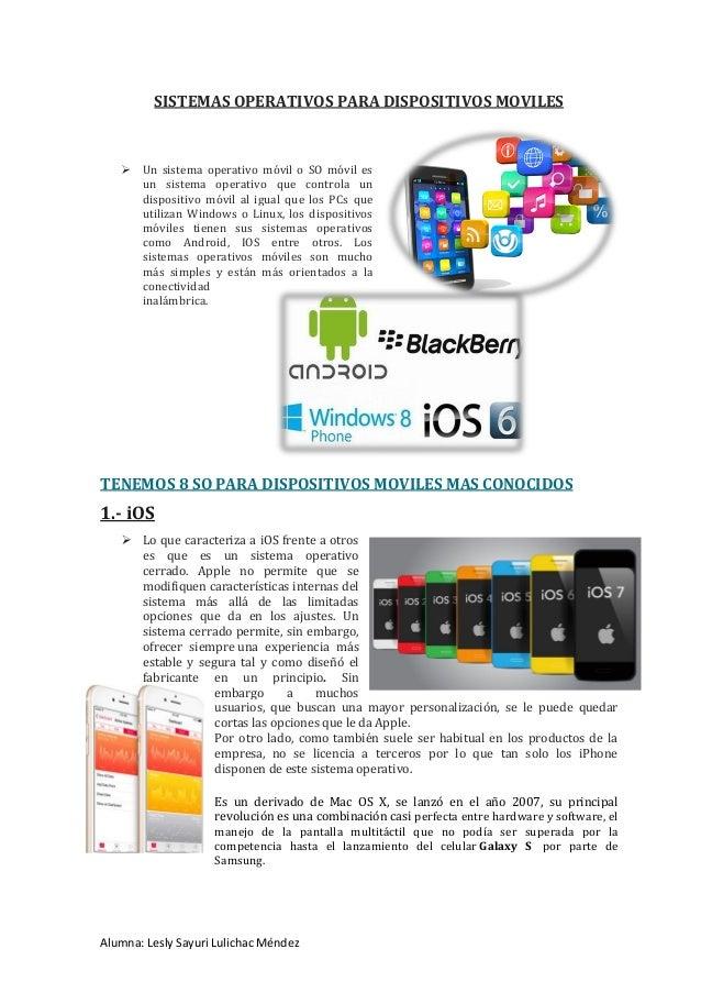 6f536d58685 Alumna: Lesly Sayuri Lulichac Méndez SISTEMAS OPERATIVOS PARA DISPOSITIVOS  MOVILES  Un sistema operativo móvil ...