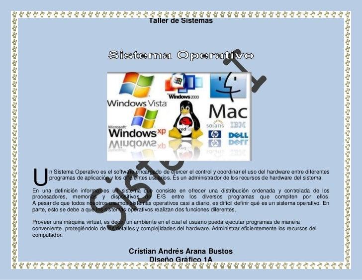 2075815124460<br />U<br />n Sistema Operativo es el software encargado de ejercer el control y coordinar el uso del hardwa...