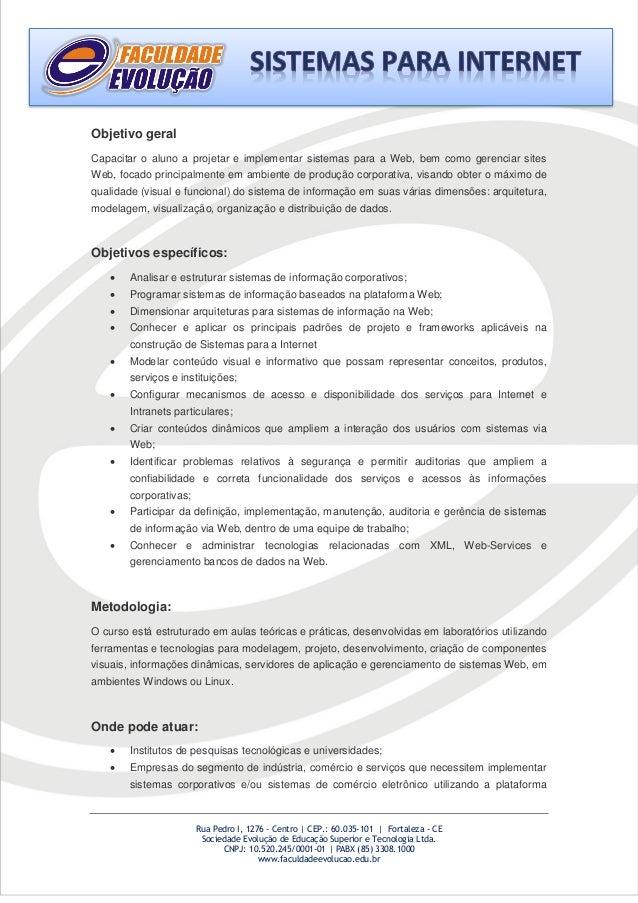 Rua Pedro I, 1276 - Centro   CEP.: 60.035-101   Fortaleza - CE Sociedade Evolução de Educação Superior e Tecnologia Ltda. ...