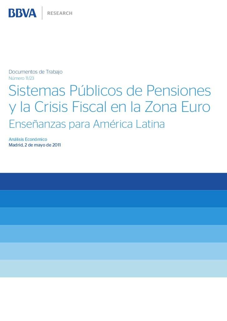 Documentos de TrabajoNúmero 11/23Sistemas Públicos de Pensionesy la Crisis Fiscal en la Zona EuroEnseñanzas para América L...