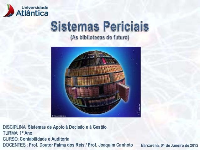 Barcarena, 04 de Janeiro de 2012 DISCIPLINA: Sistemas de Apoio à Decisão e à Gestão TURMA: 1º Ano CURSO: Contabilidade e A...