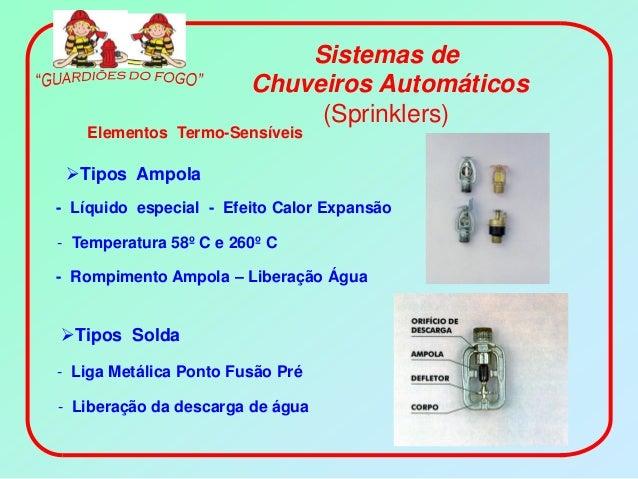 Sistemas de                        Chuveiros Automáticos                             (Sprinklers)   Elementos Termo-Sensív...
