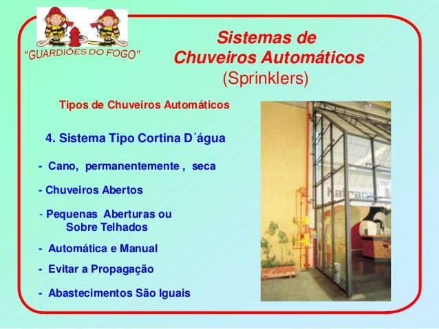 Sistemas de                          Chuveiros Automáticos                               (Sprinklers)   Tipos de Chuveiros...
