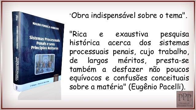"""""""Obra indispensável sobre o tema"""".  """"Rica e exaustiva pesquisa  histórica acerca dos sistemas  processuais penais, cujo tr..."""