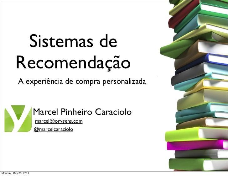 Sistemas de          Recomendação            A experiência de compra personalizada                       Marcel Pinheiro C...