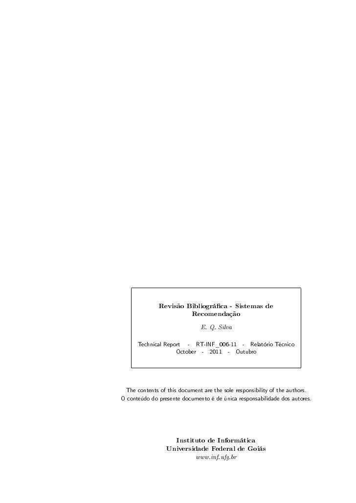 Revisão Bibliográca - Sistemas de                       Recomendação                               E. Q. Silva      Techni...