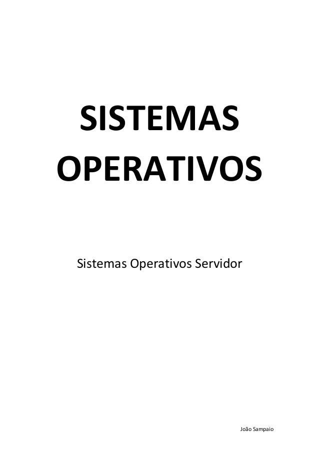 João Sampaio SISTEMAS OPERATIVOS Sistemas Operativos Servidor