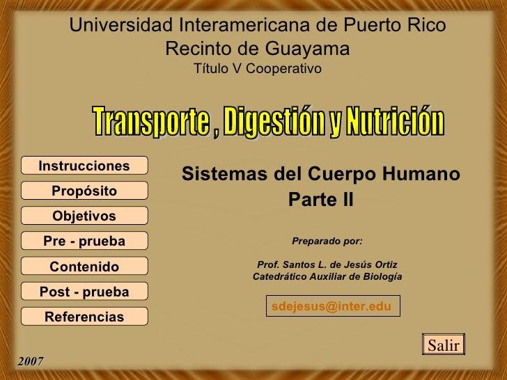 Universidad Interamericana de Puerto Rico Recinto de Guayama Título V Cooperativo Sistemas del Cuerpo Humano Parte II Prep...