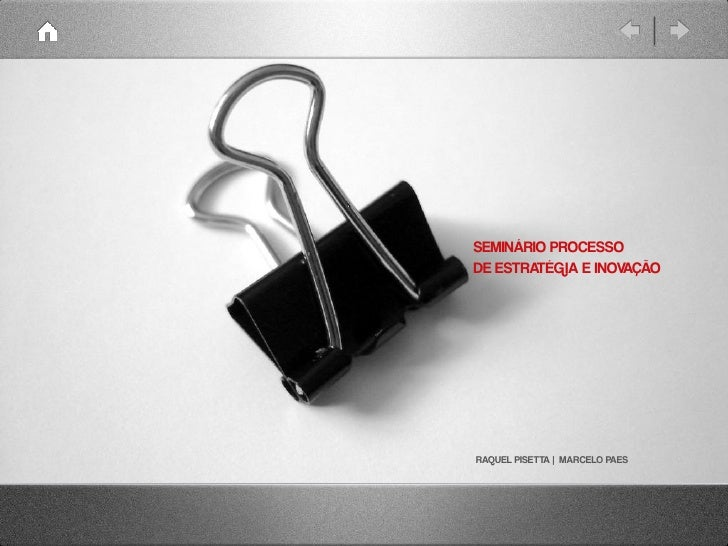 SEMINÁRIO PROCESSO DE ESTRATÉGIA E INOVAÇÃO     RAQUEL PISETTA   MARCELO PAES