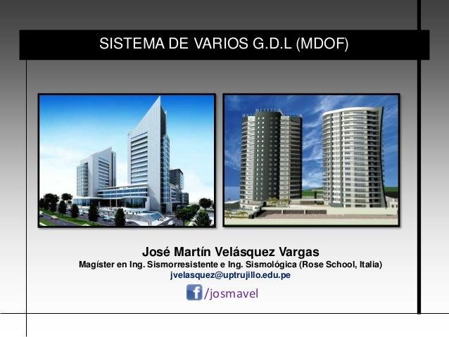 José Martín Velásquez Vargas Magíster en Ing. Sismorresistente e Ing. Sismológica (Rose School, Italia) jvelasquez@uptruji...