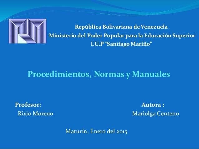 Profesor: Autora : Rixio Moreno Mariolga Centeno Maturín, Enero del 2015 República Bolivariana de Venezuela Ministerio del...