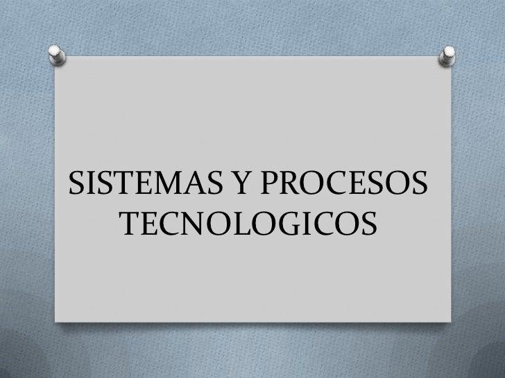 SISTEMAS Y PROCESOS TECNOLOGICOS<br />