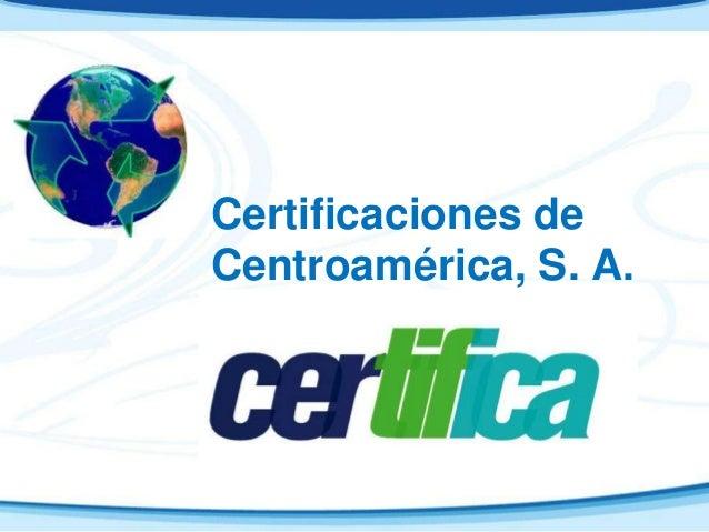 Certificaciones deCentroamérica, S. A.