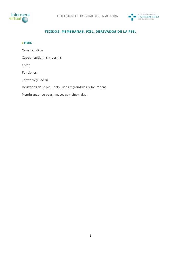 DOCUMENTO ORIGINAL DE LA AUTORA                  TEJIDOS. MEMBRANAS. PIEL. DERIVADOS DE LA PIEL PIELCaracterísticasCapas: ...