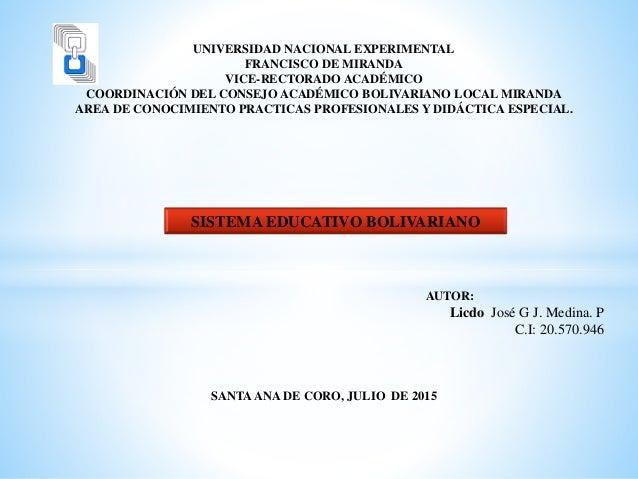 UNIVERSIDAD NACIONAL EXPERIMENTAL FRANCISCO DE MIRANDA VICE-RECTORADO ACADÉMICO COORDINACIÓN DEL CONSEJO ACADÉMICO BOLIVAR...