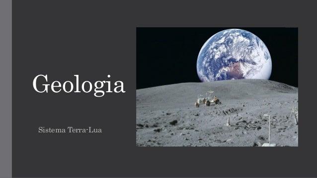 Geologia Sistema Terra-Lua