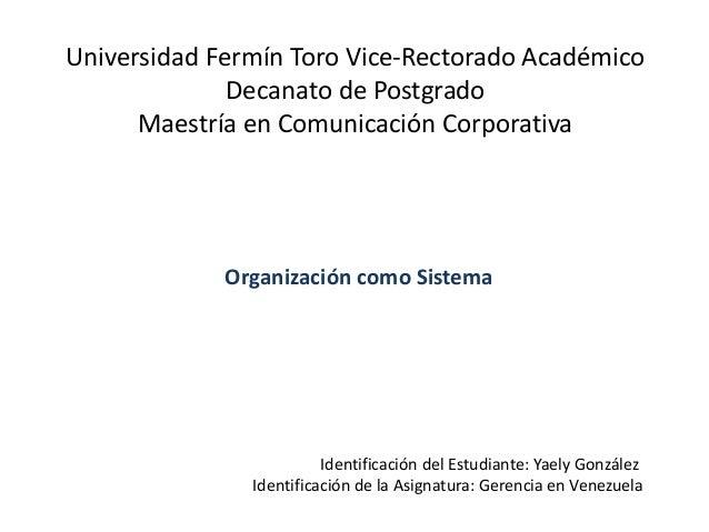 Universidad Fermín Toro Vice-Rectorado Académico Decanato de Postgrado Maestría en Comunicación Corporativa Identificación...