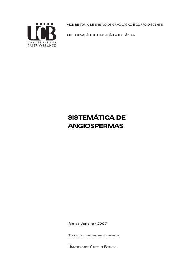 SISTEMÁTICA DE ANGIOSPERMAS VICE-REITORIA DE ENSINO DE GRADUAÇÃO E CORPO DISCENTE COORDENAÇÃO DE EDUCAÇÃO A DISTÂNCIA Rio ...