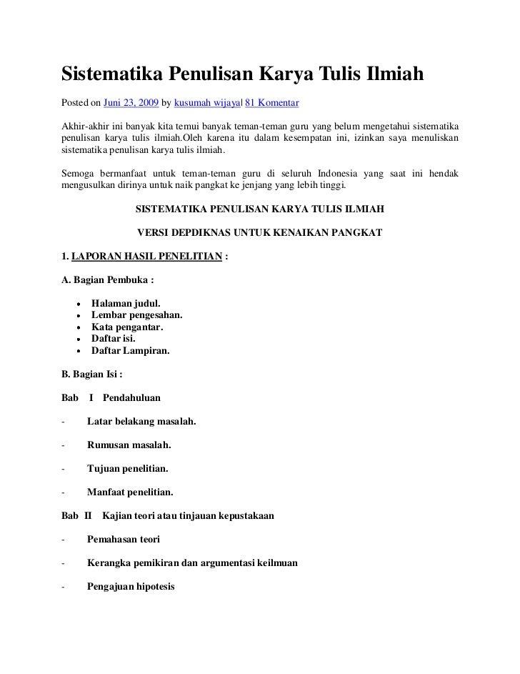 Sistematika Penulisan Karya TulisIlmiah<br />Posted on Juni 23, 2009 by kusumah wijaya| 81 Komentar <br />Akhir-akhir ini...