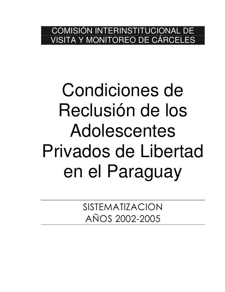 COMISIÓN INTERINSTITUCIONAL DE  VISITA Y MONITOREO DE CÁRCELES        Condiciones de   Reclusión de los     Adolescentes P...