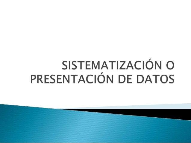  La información estadística una vez que hayasido recopilada, ordenada y clasificada enforma clara se la puede presentar m...