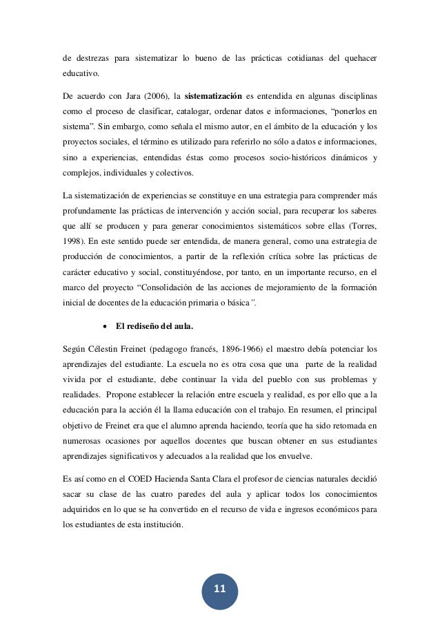 11 de destrezas para sistematizar lo bueno de las prácticas cotidianas del quehacer educativo. De acuerdo con Jara (2006),...