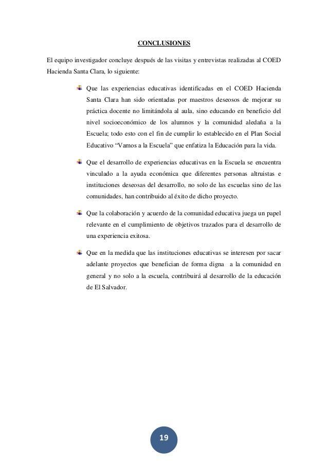 19 CONCLUSIONES El equipo investigador concluye después de las visitas y entrevistas realizadas al COED Hacienda Santa Cla...
