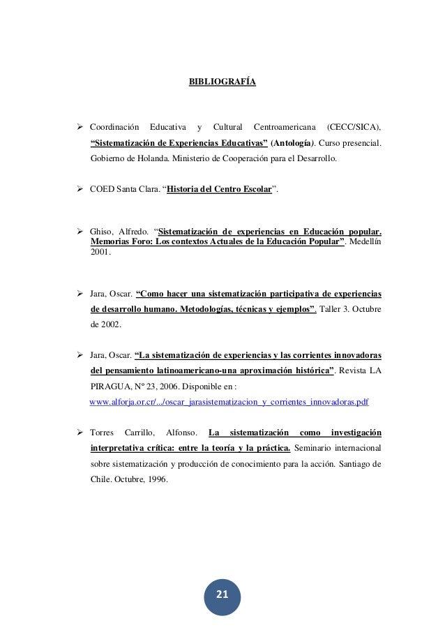 """21 BIBLIOGRAFÍA  Coordinación Educativa y Cultural Centroamericana (CECC/SICA), """"Sistematización de Experiencias Educativ..."""