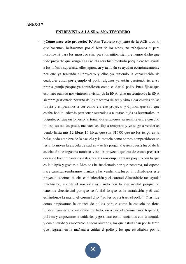 30 ANEXO 7 ENTREVISTA A LA SRA. ANA TESORERO - ¿Cómo nace este proyecto? R/ Ana Tesorero soy parte de la ACE todo lo que h...