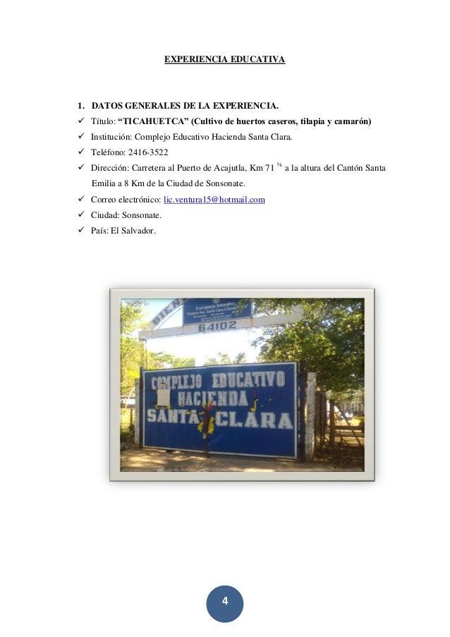"""4 EXPERIENCIA EDUCATIVA 1. DATOS GENERALES DE LA EXPERIENCIA.  Título: """"TICAHUETCA"""" (Cultivo de huertos caseros, tilapia ..."""