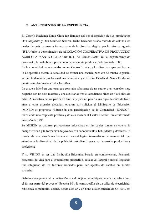5 2. ANTECEDENTES DE LA EXPERIENCIA. El Caserío Hacienda Santa Clara fue llamado así por disposición de sus propietarios D...