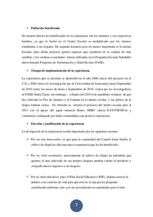 7  Población beneficiada De manera directa los beneficiados de la experiencia son los alumnos y sus respectivas familias,...
