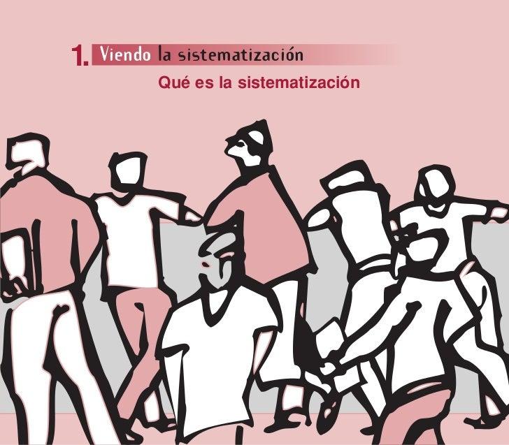 1.   Viendo la sistematización            Qué es la sistematización
