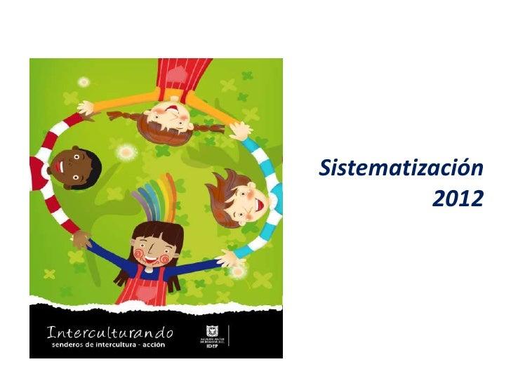 Sistematización          2012