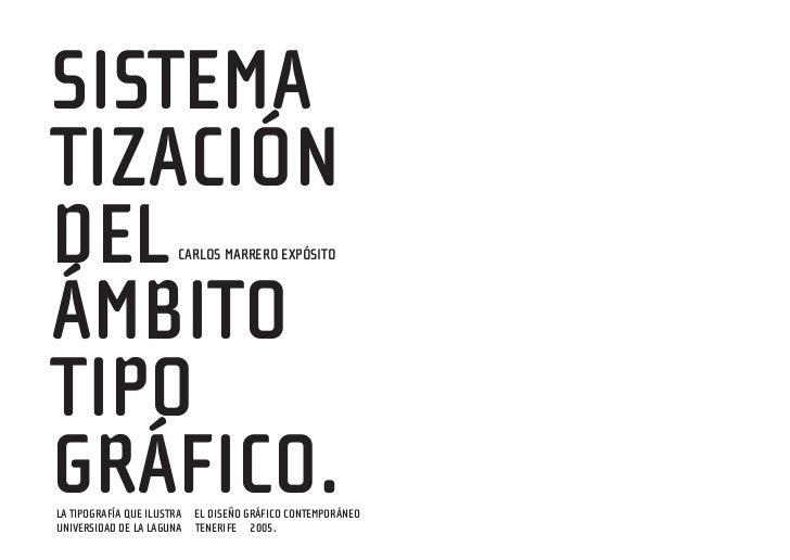 SISTEMATIZACIÓNDEL                    CARLOS MARRERO EXPÓSITOÁMBITOTIPOGRÁFICO.LA TIPOGRAFÍA QUE ILUSTRA y EL DISEÑO GRÁFI...