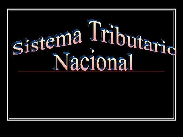 SSIISSTTEEMMAA TTRRIIBBUUTTAARRIIOO  NNAACCIIOONNAALL  El Poder Ejecutivo, mediante Decreto Legislativo  No. 771 dictó la ...