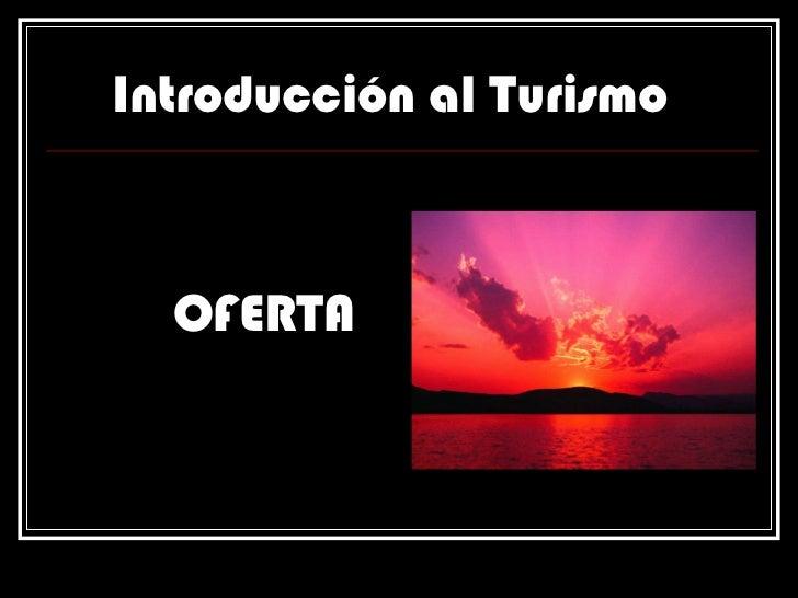Introducción al Turismo OFERTA