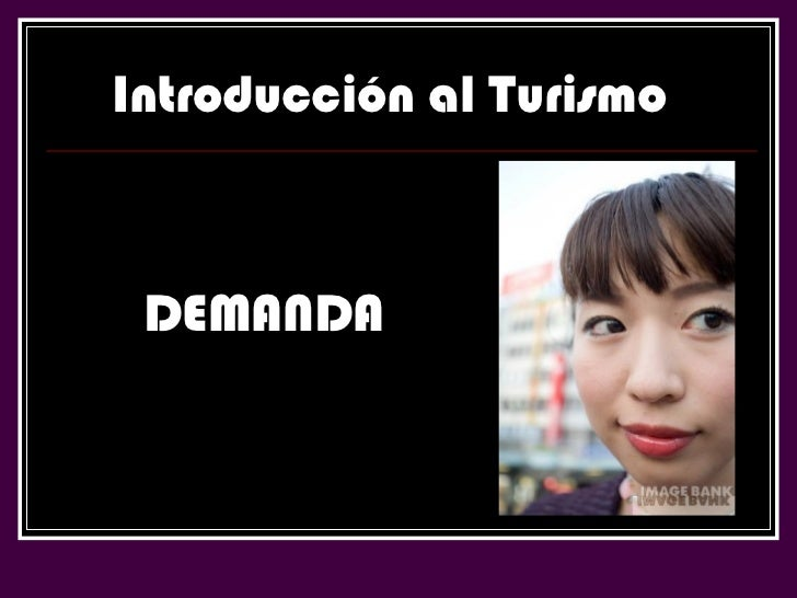 Introducción al Turismo DEMANDA
