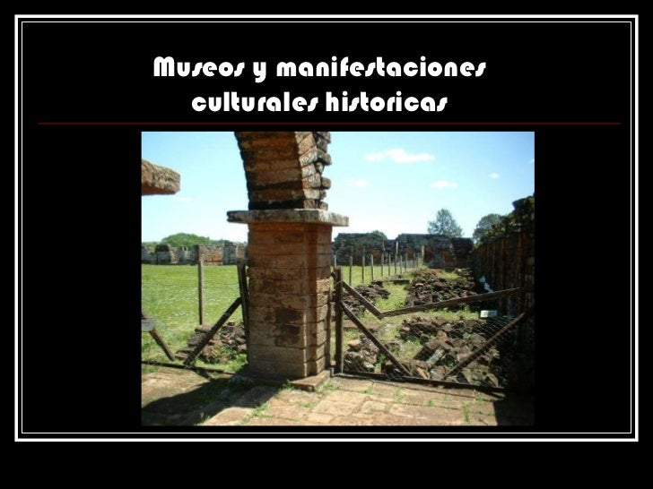 Museos y manifestaciones culturales historicas